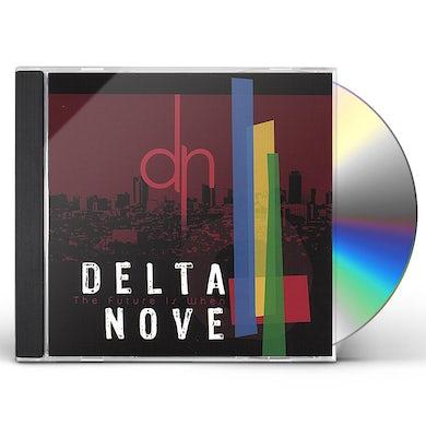 Delta Nove FUTURE IS WHEN CD