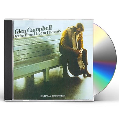 Glen Campbell BY THE TIME I GET TO PHOENIX CD
