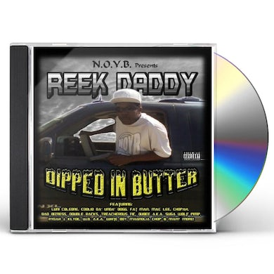 Reek Daddy DIPPED IN BUTTER CD