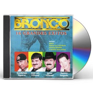 Bronco 16 GRANDES EXITOS CD