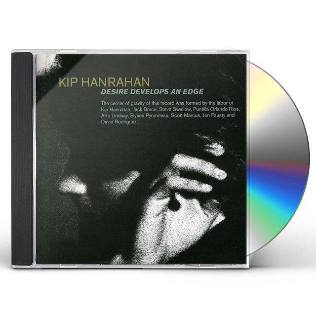 Kip Hanrahan DESIRE DEVELOPS AN EDGE CD