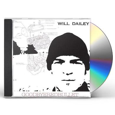 Will Dailey GOODBYEREDBULLET CD
