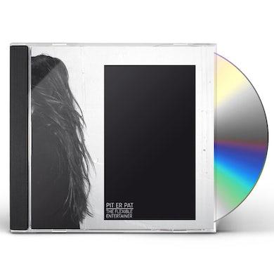 Pit Er Pat FLEXIBLE ENTERTAINER CD