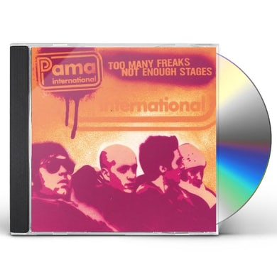 Pama International TOO MANY FREAKS NOT ENOUGH STAGES CD