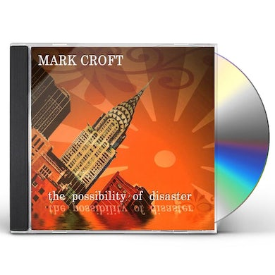 Mark Croft POSSIBILITY OF DISASTER CD
