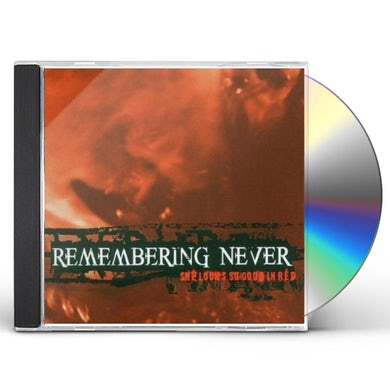 Remembering Never SHE LOOKS SO GOOD IN RED CD