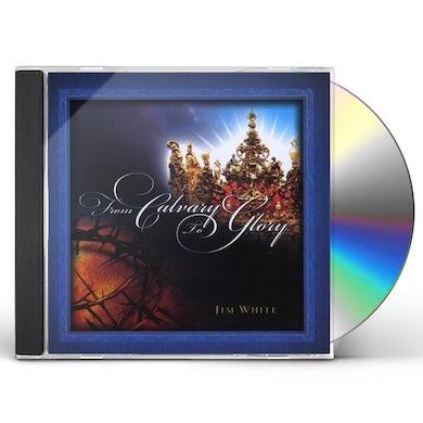 Jim White FROM CALVARY TO GLORY CD