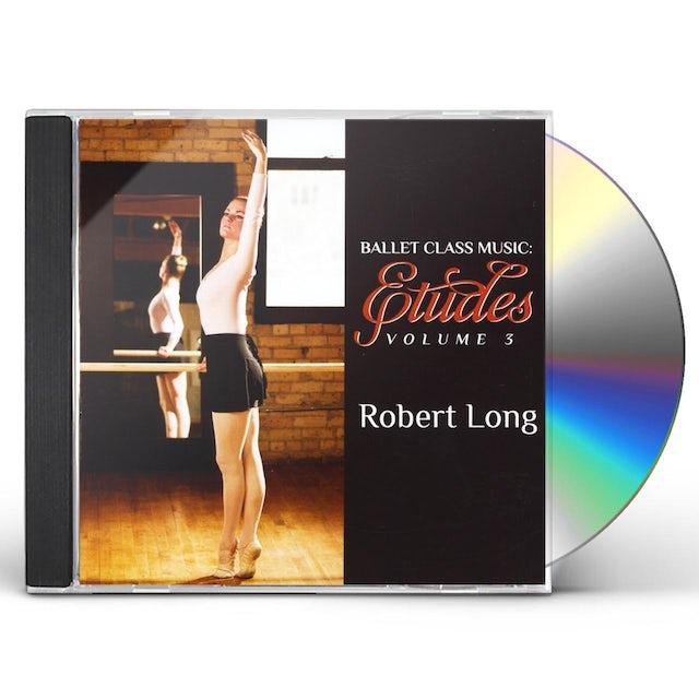 Robert Long BALLET CLASS MUSIC: ETUDES VOLUME 3 CD