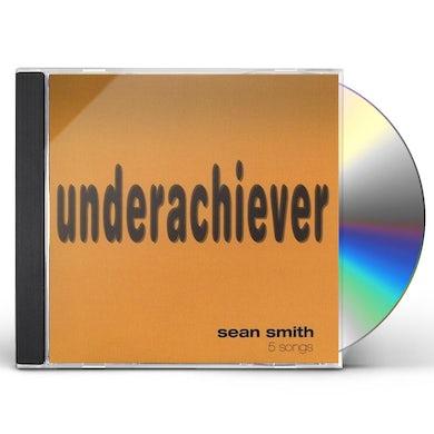 Sean Smith UNDERACHIEVER CD
