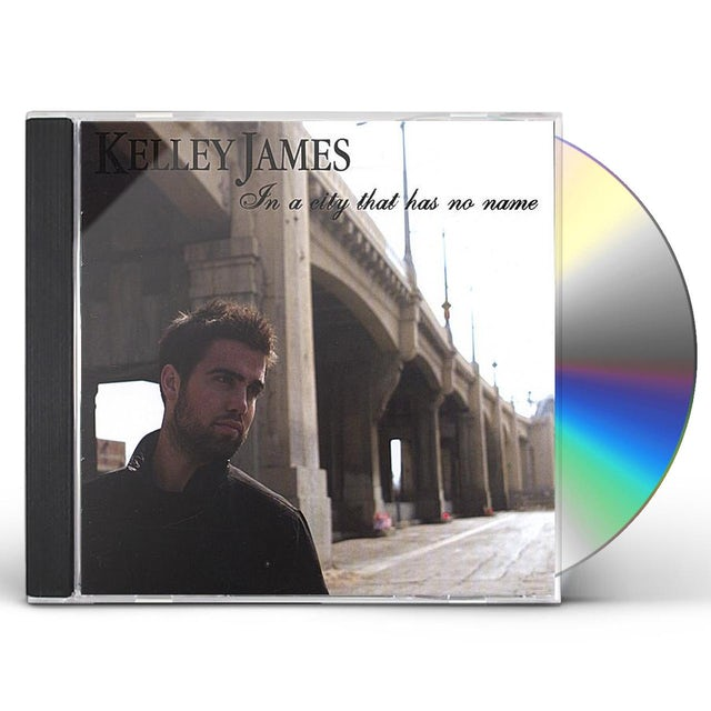 Kelley James IN A CITY THAT HAS NO NAME CD