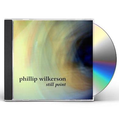 Phillip Wilkerson STILL POINT CD