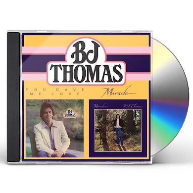 B.J. Thomas YOU GAVE ME LOVE / MIRACLE CD