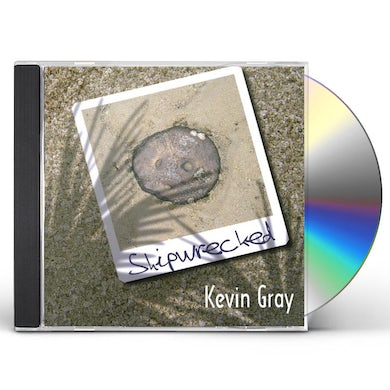 Kevin Gray SHIPWRECKED CD