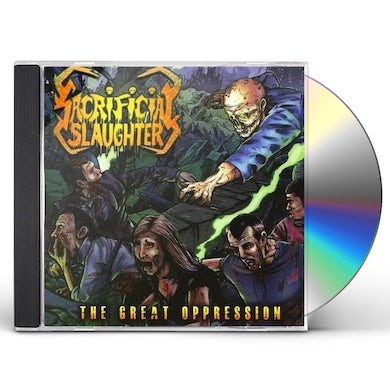 Sacrificial Slaughter GREAT OPPRESSION CD