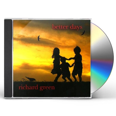Richard Green BETTER DAYS CD