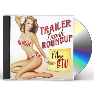 Mojo Stu TRAILER TRASH ROUNDUP CD