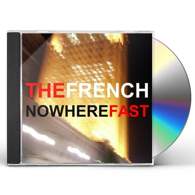 French NOWHERE FAST CD