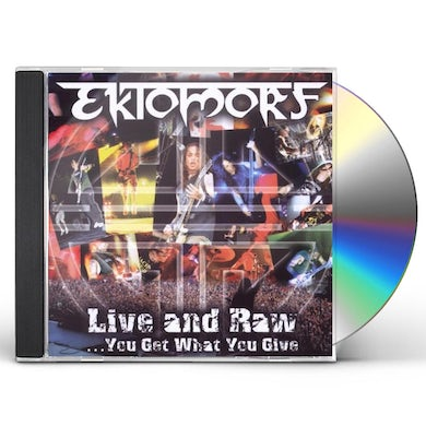 Ektomorf LIVE & RAW YOU GET WHAT YOU GIVE CD