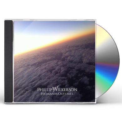 Phillip Wilkerson HIGHLANDS OUTTAKES CD