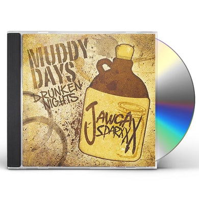 Jawga Sparxxx MUDDY DAYS DRUNKEN NIGHTS CD