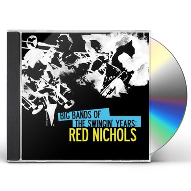 BIG BANDS SWINGIN YEARS: RED NICHOLS CD