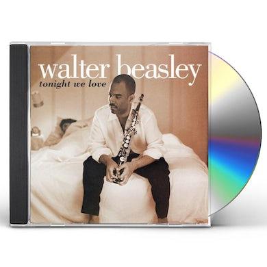 Walter Beasley TONIGHT WE LOVE CD
