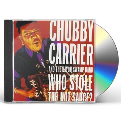 Chubby Carrier WHO STOLE HOT SAUCE CD