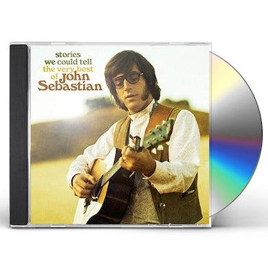 John Sebastian STORIES WE COULD TELL: THE VERY BEST OF CD