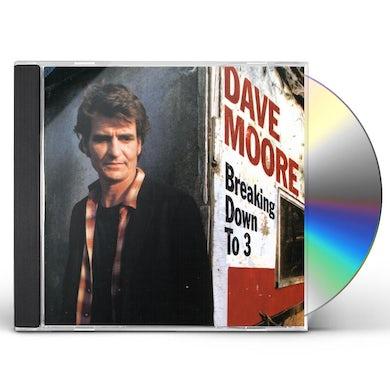 BREAKING DOWN TO 3 CD