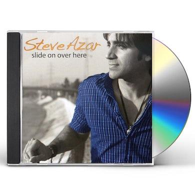 Steve Azar SLIDE ON OVER HERE CD