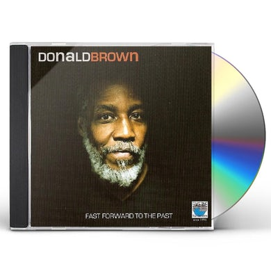 Donald Brown FAST FORWARD TO THE PAST CD