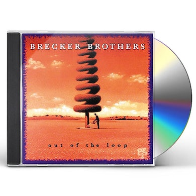 Brecker Brothers OUT OF THE LOOP CD