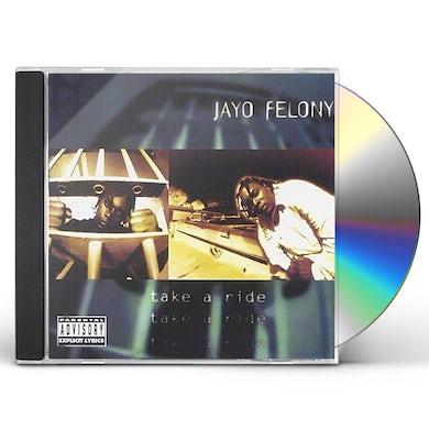 Jayo Felony TAKE A RIDE CD