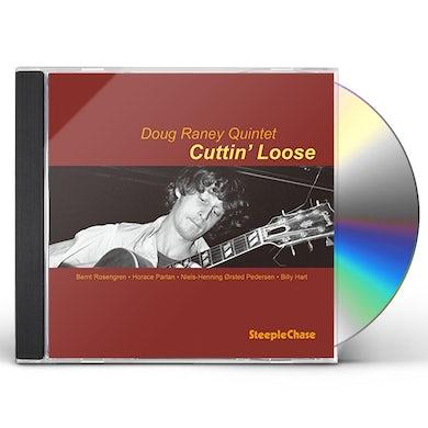 Doug Raney CUTTIN LOOSE CD