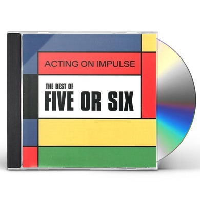 Five or Six ACTING ON IMPULSE: THE BEST OF CD