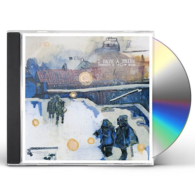 I HAVE A TRIBE BENEATH A YELLOW MOON CD