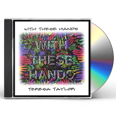Teresa Taylor WITH THESE HANDS CD