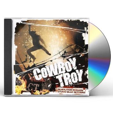Cowboy Troy DEMOLITION MISSION: STUDIO BLUE SESSIONS CD