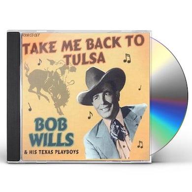 Bob Wills & His Texas Playboys TAKE ME BACK TO TULSA CD