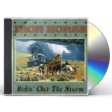 Iron Horse RIDIN' OUT THE STORM CD