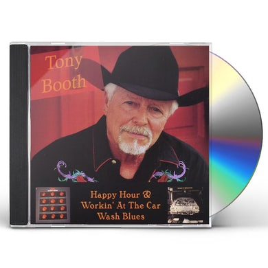 Tony Booth HAPPY HOUR/WORKING AT THE CARWASH BLUES CD