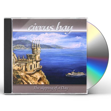 Cirrus Bay SLIPPING OF A DAY CD