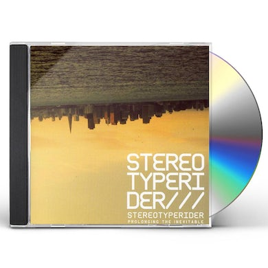 Stereotyperider PROLONGING THE INEVITABLE CD