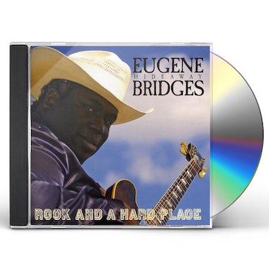 Eugene Hideaway Bridges ROCK & A HARD PLACE CD