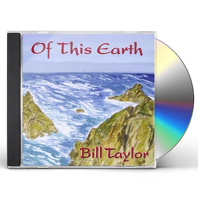 Bill Taylor OF THIS EARTH CD