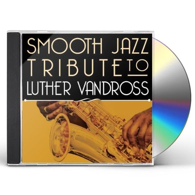 Smooth Jazz All Stars SMOOTH JAZZ TRIBUTE TO LUTHER VANDROSS CD