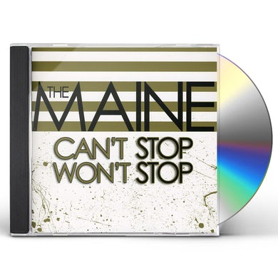 The Maine CANT STOP WON'T STOP CD
