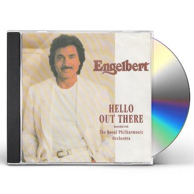 Engelbert Humperdinck HELLO OUT THERE CD