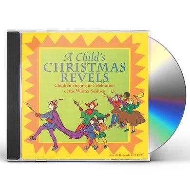 CHILD'S CHRISTMAS REVELS CD