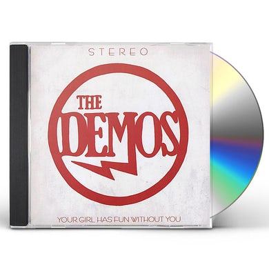 DEMOS YOUR GIRL HAS FUN WITHOUT YOU CD